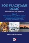 Pod plachtami domů - Na plachetnici na cestě kolem světa 3 - Fidži, Vanuatu, Nová Kaledonie, Austrálie, Indonésie, Singa
