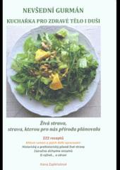 Nevšední gurmán - Kuchařka pro zdravé tělo i duši obálka knihy