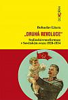 """""""Druhá revoluce"""": Stalinská transformace v Sovětském svazu 1928-1934"""