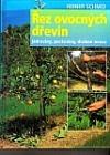 Řez ovocných dřevin: jádroviny, peckoviny, bobuloviny