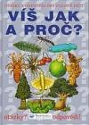 Otázky a odpovědi pro zvídavé děti Víš jak a proč?