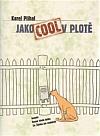 Jako cool v plotě