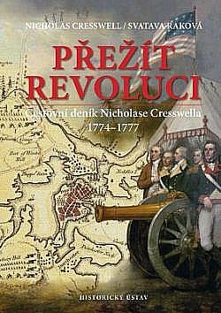 Přežít revoluci: Cestovní deník Nicholase Cresswella 1774-1777 obálka knihy