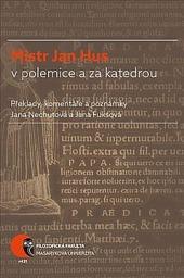Mistr Jan Hus v polemice a za katedrou obálka knihy