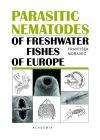 Parasitic Nematodes of Freshwater Fishes of Europe