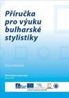 Příručka pro výuku bulharské stylistiky