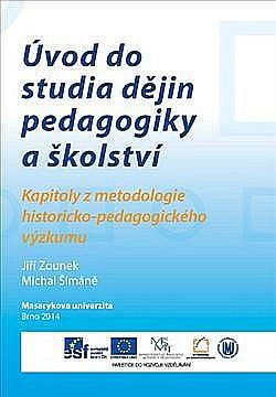 Úvod do studia dějin pedagogiky a školství. Kapitoly z metodologie historicko-pedagogického výzkumu obálka knihy