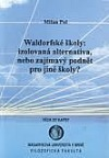 Waldorfské školy: izolovaná alternativa nebo zajímavý podnět pro jiné školy?