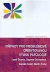 Případy pro problémově orientovanou výuku patologie