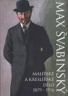 Max Švabinský - Malířské a kreslířské dílo 1879-1916