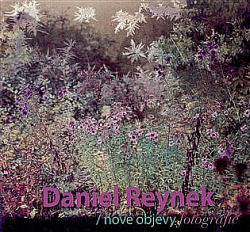 Daniel Reynek - Nové objevy fotografie