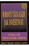 Bohatý táta radí jak investovat - Co, kam a jak bohatí investují a chudí ne