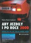 Aby jezdily i po roce 2000