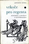 Vrkoče pro regenta - Historie a pověsti z Novohradska