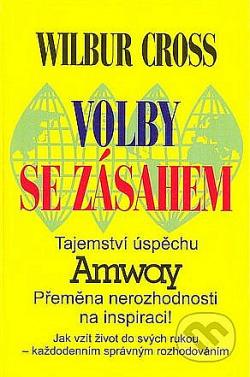 Volby se zásahem : tajemství úspěchu Amway