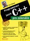 Programovací jazyk C++ pro zelenáče