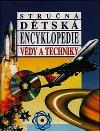 Stručná dětská encyklopedie vědy a techniky