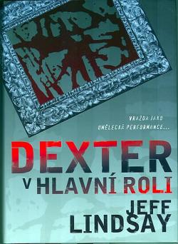Dexter v hlavní roli obálka knihy