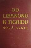 Od Libanonu k Tigridu - Nová Syrie