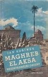 Maghreb al Aksa. Nejzápadnější Orient.