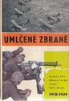 Umlčené zbraně: Československá zbrojní výroba 1918-1939