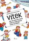 Jak jel Vítek do Prahy / Vítek je zase doma / Vítek na výletě