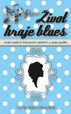 Život hraje blues aneb Cesta k Allanovým sestrám a zase zpátky