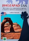 Jihozápad USA - Průvodce po národních parcích a velkých městech Jihozápadu USA