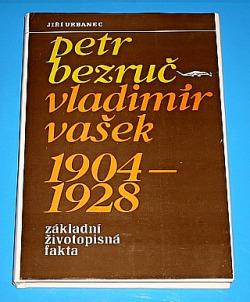 Petr Bezruč - Vladimír Vašek 1904-1928 obálka knihy