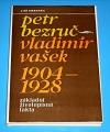 Petr Bezruč - Vladimír Vašek 1904-1928