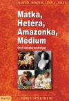 Matka, Hetéra, Amazonka, Médium