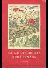 Jak mě osvobodila Rudá armáda