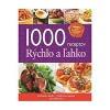 1000 receptov - Rýchlo a ľahko