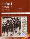 Sočská fronta 1915-1917: průvodce po místech bojů vojáků z českých zemí: (Julské Alpy - Banjšice - Kras - Přímoří)