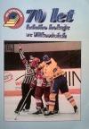 70 let ledního hokeje ve Vítkovicích (1928 - 1998)
