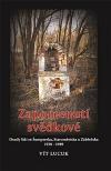Zapomenutí svědkové : osudy lidí Šumperska, Staroměstska a Zábřežska 1938-1989