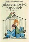 Jak se vychovává papoušek