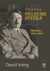 Hitlerova válečná stezka - Německo 1933-1939