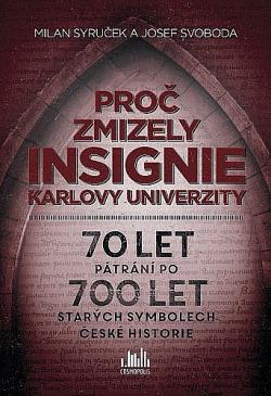 Proč zmizely insignie Karlovy univerzity obálka knihy