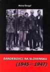 Banderovci na Slovensku (1945 – 1947)