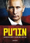 Putin - Nezkreslená zpráva o mocném muži a jeho zemi