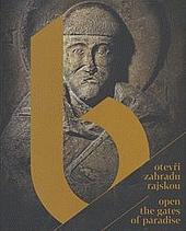 Otevři zahradu rajskou. Benediktini v srdci Evropy 800-1300 obálka knihy