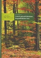 Cesta k přírode blízkému hospodářskému lesu