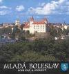 Mladá Boleslav : pohledy & století