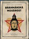 Brahmánská moudrost: výklad textů z Atharva-ved a jiných vedických knih se zřetelem na posvátné léčení, kouzla lásky a rozmanité č