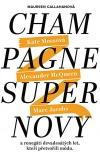 Champagne Supernovy ...a renegáti 90. let, kteří přetvořili módu