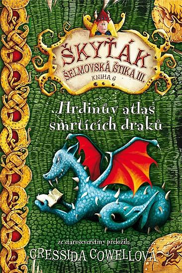 Skytak Selmovska Stika Iii Hrdinuv Atlas Smrticich Draku
