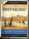 Nikolaj Michajlovič Prževalskij a jeho objevy ve střední Asii