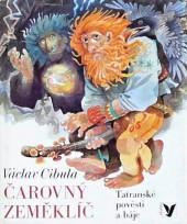 Čarovný zeměklíč: Tatranské pověsti a báje
