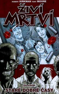 Živí mrtví 1: Staré dobré časy obálka knihy